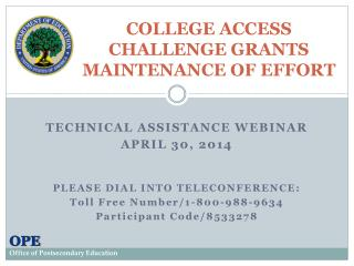 COLLEGE ACCESS  CHALLENGE GRANTS MAINTENANCE OF EFFORT