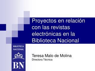 Proyectos en relaci�n con las revistas electr�nicas en la Biblioteca Nacional