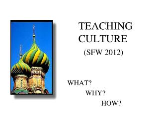 TEACHING  CULTURE (SFW 2012)