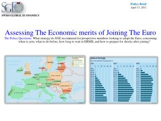 Assessing The Economic merits of Joining The Euro