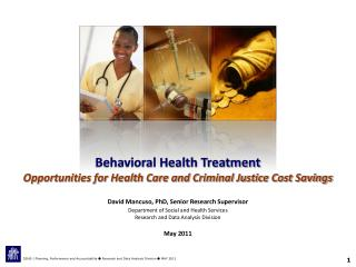 Behavioral Health Treatment  Opportunities for Health Care and Criminal Justice Cost Savings