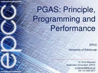 PGAS: Principle, Programming and Performance