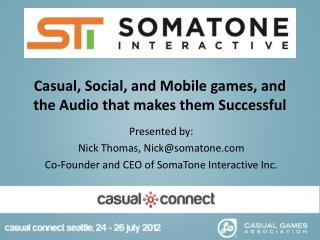 Casual, Social, and Mobile games, and the Audio that makes them Successful