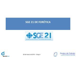 SGE 21 DE FORÉTICA