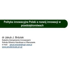 Polityka innowacyjna Polski a rozwój innowacji w przedsiębiorstwach