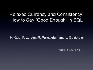 """Relaxed Currency and Consistency: How to Say """"Good Enough"""" in SQL"""