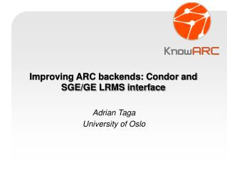 Improving ARC backends: Condor and SGE/GE LRMS interface