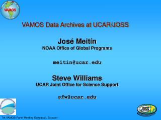 José Meitín NOAA Office of Global Programs meitin@ucar Steve Williams