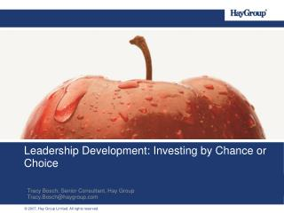 Leadership Development: Investing by Chance or Choice