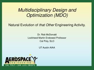 Dr. Rob McDonald Lockheed Martin Endowed Professor Cal Poly, SLO UT Austin AIAA