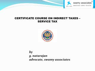 CERTIFICATE COURSE ON INDIRECT TAXES – SERVICE TAX