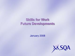 Skills for Work Future Developments