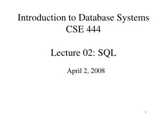 Introduction to Database Systems CSE 444 Lecture 02: SQL