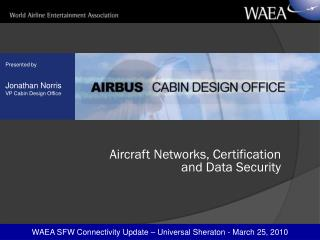 WAEA SFW Connectivity Update – Universal Sheraton - March 25, 2010