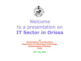 Welcome  to a presentation on  IT Sector in Orissa