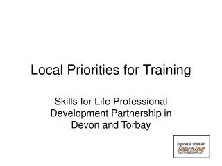 Local Priorities for Training