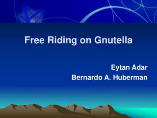Free Riding on Gnutella