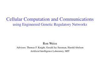 Cellular Computation and Communications using Engineered Genetic Regulatory Networks