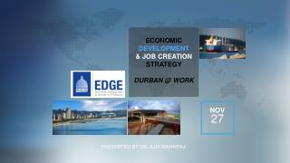 ECONOMIC  DEVELOPMENT & JOB CREATION STRATEGY DURBAN @ WORK