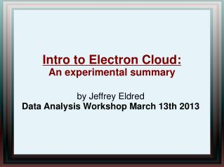 Intro to Electron Cloud: An experimental summary