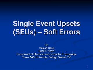 Single Event Upsets (SEUs) – Soft Errors