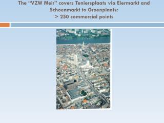 "The ""VZW  Antwerp Experience "" covers: >1000 commercial  points"