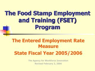 The Food Stamp Employment  and Training (FSET)  Program