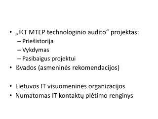 """""""IKT MTEP technologinio audito"""" projektas: Priešistorija Vykdymas Pasibaigus projektui"""