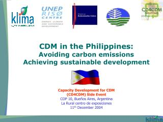 CDM in the Philippines: Avoiding carbon emissions Achieving sustainable development