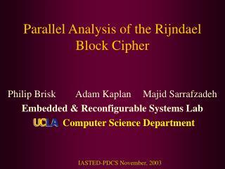 Parallel Analysis of the Rijndael Block Cipher