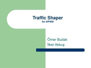 Traffic Shaper  for AP400