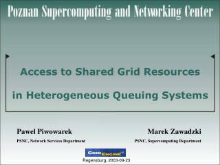 Access to Shared Grid Resources in Heterogeneous Queuing Systems