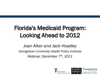 Florida's Medicaid Program: Looking Ahead to 2012