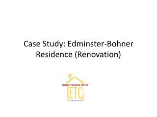 Case Study: Edminster-Bohner Residence (Renovation)