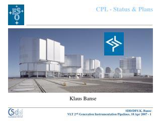 CPL - Status & Plans