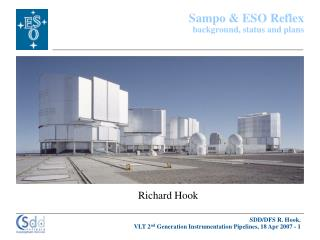 Sampo & ESO Reflex background, status and plans