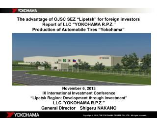 "The advantage of OJSC SEZ ""Lipetsk"" for foreign investors  Report of LLC ""YOKOHAMA R.P.Z."""