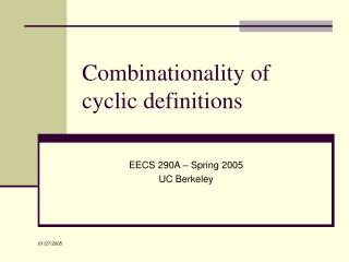 Combinationality of  cyclic definitions