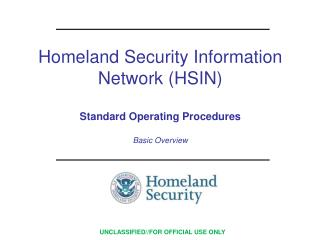 Homeland Security Information Network (HSIN) Standard Operating Procedures  Basic Overview