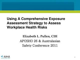 Using A Comprehensive Exposure Assessment Strategy to Assess Workplace Health Risks