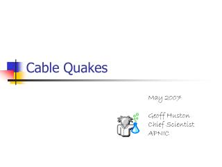 Cable Quakes