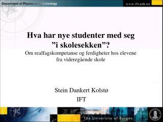 Stein Dankert Kolstø IFT