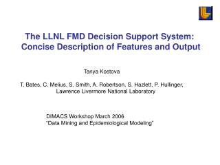 The LLNL FMD Decision Support System:  Concise Description of Features and Output