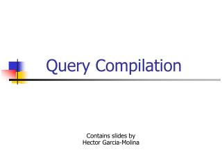 Query Compilation