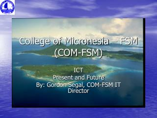College of Micronesia   FSM COM-FSM
