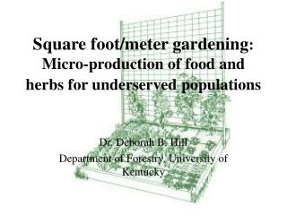 Square foot/meter gardening :  Micro-production of food and herbs for underserved populations
