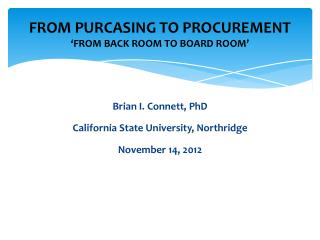 FROM PURCASING TO PROCUREMENT 'FROM BACK ROOM TO BOARD ROOM'