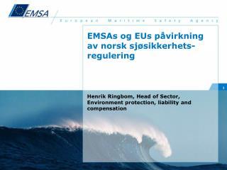 EMSAs og EUs påvirkning av norsk sjøsikkerhets-regulering