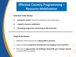 Overview of the Session A.Setting  the context –  from the corporate to the country level
