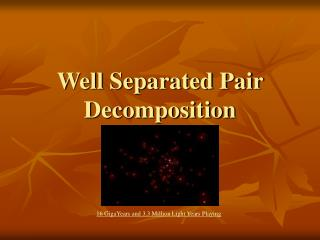 Well Separated Pair Decomposition